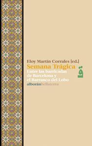 SEMANA TRAGICA: Entre las barricadas de Barcelona y el Barranco del Lobo.: Eloy Martín Corrales