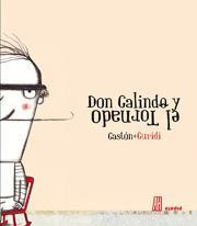 DON GALINDO Y EL TORNADO: Gastón Ganza, Raúl Nieto Guridi