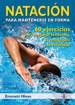 NATACION PARA MANTENERSE EN FORMA: 60 ejercicios para mejorar la técnica, la resistencia y ...