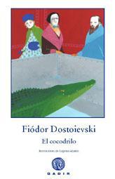EL COCODRILO: Fiodor Dostoievski
