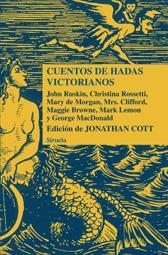 CUENTOS DE HADAS VICTORIANOS: Jonathan Cott (ed.)