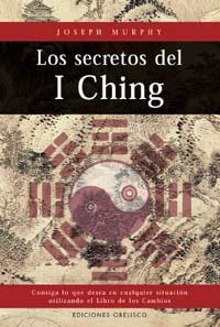 LOS SECRETOS DEL I CHING: Joseph Murphy
