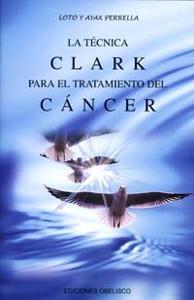LA TECNICA CLARK PARA EL TRATAMIENTO DEL CANCER: LOTO PERRELLA, AYAX PERRELLA
