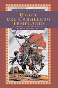 HADIT DEL CABALLERO TEMPLARIO: José María López