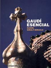 GAUDI ESENCIAL: Daniel Giralt-Miracle