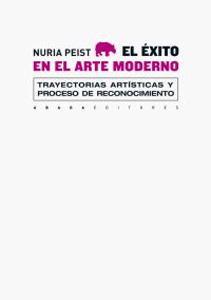 EL EXITO EN EL ARTE MODERNO: Nuria Peist