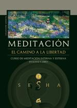 MEDITACION: EL CAMINO A LA LIBERTAD (Libro+2 DVDs): Sesha