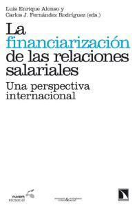 LA FINANCIARIZACION DE LAS RELACIONES SALARIALES: una: Luis Enrique Alonso
