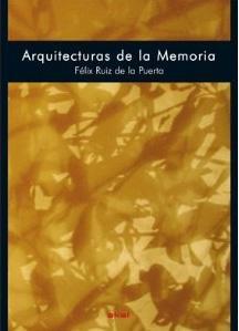 ARQUITECTURAS DE LA MEMORIA: Félix Ruiz de la Puerta
