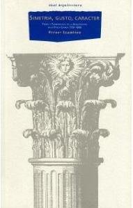 SIMETRIA, GUSTO Y CARACTER: Teoría y terminología de la arquitectura en la é...