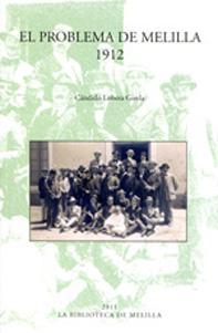 NOTAS SOBRE EL PROBLEMA DE MELILLA (1912): Candido Lobera Girela