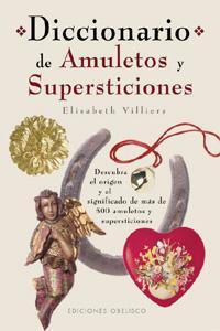 DICCIONARIO DE AMULETOS Y SUPERSTICIONES: Elisabeth Villiers
