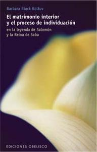 EL MATRIMONIO INTERIOR Y EL PROCESO DE: Barbara Black Koltuv