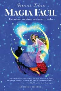 MAGIA FACIL: encantos, hechizos, pociones y poder: Patricia Telesco
