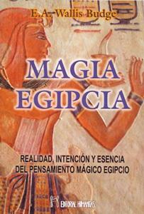 MAGIA EGIPCIA: Realidad, intención y esencia del pensamiento mágico: E. A. Wallis ...