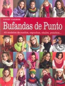 BUFANDAS DE PUNTO: 42 modelos de cuellos, capuchas, chales, ponchos.: Cathy Carron