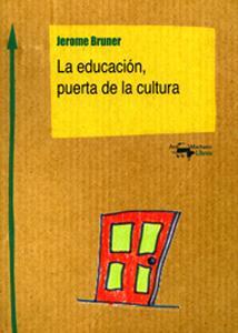 LA EDUCACION, PUERTA DE LA CULTURA: Jerome Bruner