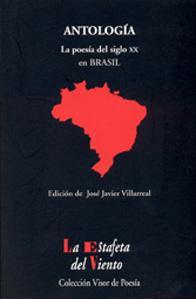 ANTOLOGIA: LA POESIA DEL SIGLO XX EN: José Javier Villarreal