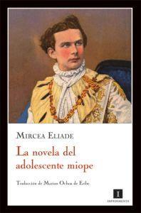 LA NOVELA DEL ADOLESCENTE MIOPE: Mircea Eliade