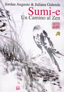 SUMI-E: Un camino al zen: Jordan Augusto, Juliana Galende