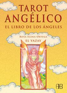 TAROT ANGELICO - EL LIBRO DE LOS ANGELES: Rosa Elena Ortega