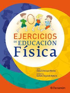 EJERCICIOS DE EDUCACION FISICA: Elena Enfedaque Montes, Gustavo Regalado Navarro