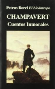 CHAMPAVERT: Cuentos inmortales: Petrus Borel