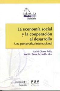 LA ECONOMIA SOCIAL Y LA COOPERACION AL DESARROLLO: una perspectiva internacional: Rafael Chaves ...