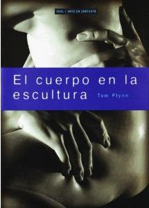 EL CUERPO EN LA ESCULTURA: Tom Flynn