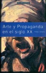 ARTE Y PROPAGANDA EN EL SIGLO XX: Toby Clark