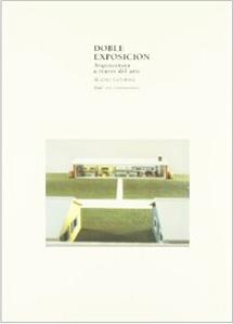 DOBLE EXPOSICION: arquitectura a través del arte: Beatriz Colomina