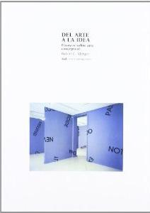 DEL ARTE A LA IDEA: Ensayos sobre arte conceptual: Robert C. Morgan
