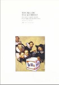 MAS ALLA DE LA CAJA BRILLO: Las artes visuales desde la perspectiva posthistórica: Arthur C....