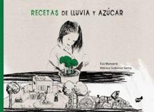 RECETAS DE LLUVIA Y AZUCAR: Eva Manzano Plaza, Mónica Gutiérrez Serna
