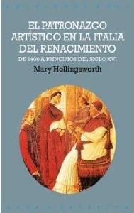 EL PATRONAZGO ARTISTICO EN LA ITALIA DEL RENACIMIENTO: de 1400 a principios del siglo XVI: Mary ...