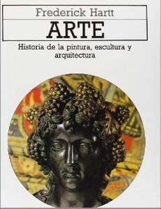 ARTE: Historia de la pintura, escultura y arquitectura: Frederick Hartt