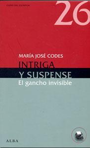 INTRIGA Y SUSPENSE: el gancho invisible: María José Codes