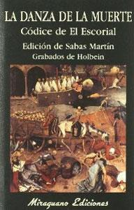 LA DANZA DE LA MUERTE: Códice de El Escorial: Sabas Martín (ed.)
