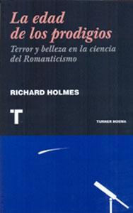 la edad de los prodigios terror y belleza en la ciencia del romanticismo
