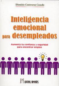 INTELIGENCIA EMOCIONAL PARA DESEMPLEADOS: Aumenta tu confianza: Dionisio Contreras Casado