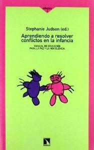 APRENDIENDO A RESOLVER CONFLICTOS EN LA INFANCIA: manual de educación para la paz y la no ...