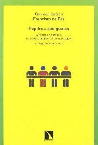 PUPITRES DESIGUALES: Integrar o excluir, dilema del actual sistema educativo: Francisco de Paz, ...