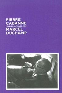 CONVERSACIONES CON MARCEL DUCHAMP: Pierre Cabanne