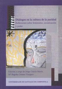 DIALOGOS EN LA CULTURA DE LA PARIDAD: Reflexiones sobre feminismo, socialización y poder: ...