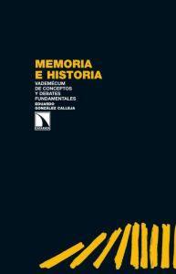 MEMORIA E HISTORIA: Vademécum de conceptos y debates fundamentales: Eduardo González Calleja