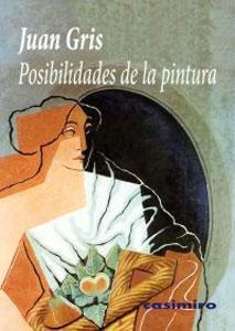 POSIBILIDADES DE LA PINTURA: Juan Gris