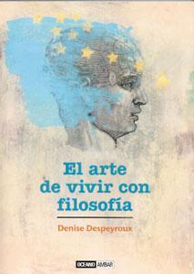 EL ARTE DE VIVIR CON FILOSOFIA: Denise Despeyroux