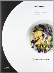 TOTAL COOKING I: Construccionismo culinario: Miguel Sánchez Romera