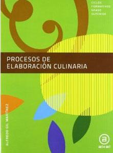 PROCESOS DE ELABORACION CULINARIA: Libro del alumno: Alfredo Gil Martínez