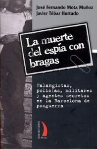 LA MUERTE DEL ESPIA CON BRAGAS: Falangistas,: José Fernando Mota